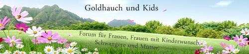 Goldhauch und Kids